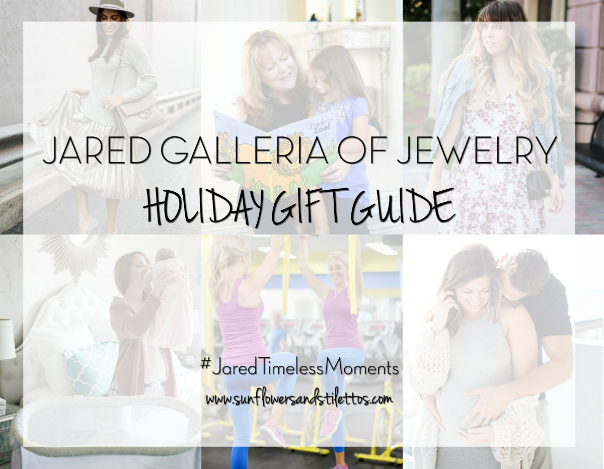 #JaredTimelessMoments _ Holiday Gift Guide by Sunflowers and Stilettos blog